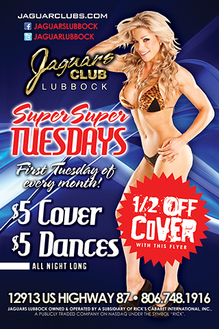 Super Tuesday - Join us at Jaguars Lubbock every week for the hottest dancers .
